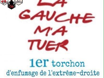 """""""La Gauche m'a Tuer"""": 1er torchon d'enfumage"""