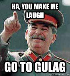 Go to Gulag!